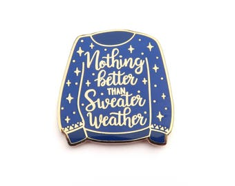 Dark Blue Nothing Better Than Sweater Weather Lapel Pin, Enamel Pin, Sweater, Autumn, Season, Gold metal, Hard enamel, brooche