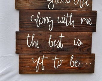 Grow Old With Me Sign - Pallet Wood Sign