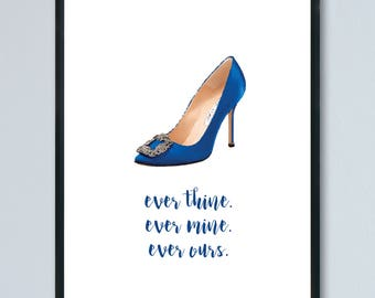 SATC - Manolo Blahnik - every thine, ever mine, ever ours. A4 Print. Home decor.