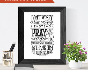 Printable Wall Art, Hand Lettered Bible Verse, Home Decor // Philippians 4:6 // Don't Worry About Anything, Instead Pray About Everything