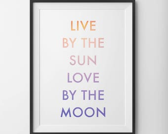 Live By The Sun Love By The Moon, Live By The Sun, Printable Art, Sun and Moon Poster, Sun and Moon Print, Color Rainbow, Motivational Print