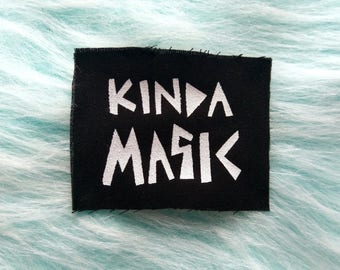 Kinda magic patch, witch patch, resting witch face, witch art, witchy gifts, magic patch, magical wearable art, feminist art, feminist patch