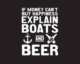 If Money Can't Buy Happiness, Explain Boats & Beer Decal
