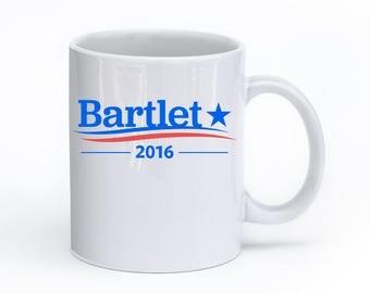 WEST WING Mug, President BARTLET, Bartlet 2016, Bartlet For America, Jed Bartlet, Vote For Bartlet, West Wing Gift, The West Wing, Bartlet