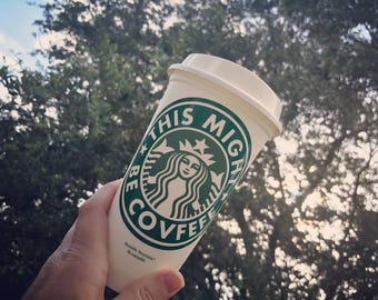 "Starbucks Coffee ""This Might Be Covfefe"" true meaning? (Genuine Reusable Personalized Starbucks Cup, Mug, Tumbler) [fun coffee gift idea]"