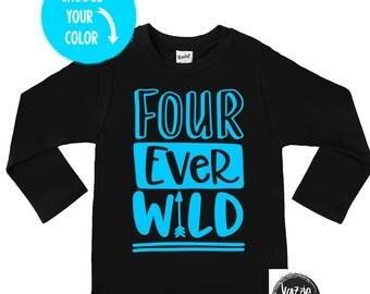 Four ever Wild Birthday Shirt - Unisex Birthday Shirts - Birthday Party Shirt - Four Year Old - Fourth Birthday - Birthday Outfit