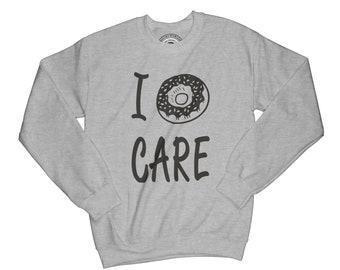 Doughnut sweatshirt doughnut care sweatshirt funny sweatshirt hipster sweatshirt  socially awkward sweatshirt  wife gift husband gift  APV13