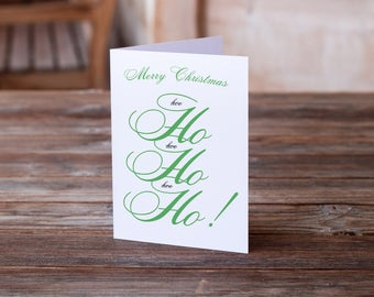 Merry Christmas Ho Ho Ho | Funny Christmas Card | Funny Holiday Card | Xmas Card | Holiday Card | Seasonal Card |