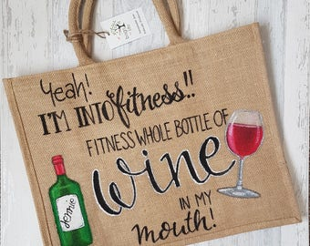 Yeah I am into Fitness! Fitness Whole Bottle of Wine in my Mouth - Gym Bag - Hand painted bag - Jute bag