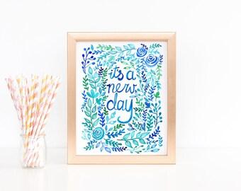 Wall Art - It's A New Day - Blue Home Decor, Housewarming, Sympathy Gift, Graduation Gift, Boho Home Decor, Art Print, Quote Art