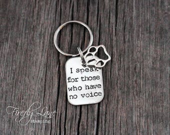 I speak for those who have no voice hand stamped keychain with paw print charm / veterinary / vet tech / animal rescue / veterinarian / dog