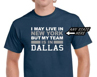 Dallas My Team Is In Dallas Custom State Fan Shirt or Hoodie.