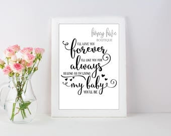 i'll love you forever, i'll like you for always, as long as i'm living my baby you'll be, art print, instant download, nursery printable