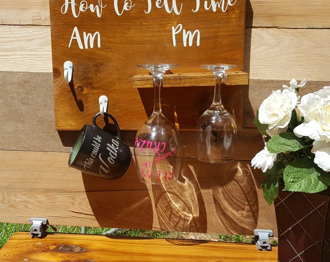 How to tell Time,AM PM Wood Sign,Wine Glass,Coffee Cup Organizer,Wine Gift Idea,Coffee Gift Idea,Gift for Her,Gift for Mom,Coffe Mug Display