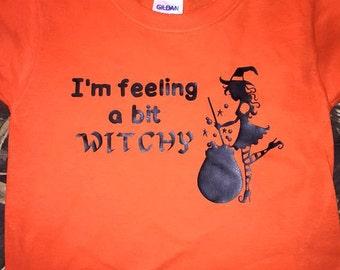 I'm Feeling a bit Witchy Halloween Shirt
