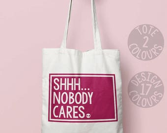 Shhh nobody cares reusable cotton tote bag, shoulder bag, cute gift for best friend, feminist af, love is love, womens rights, not your babe