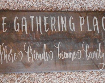 The Gathering Place Friends Become Family