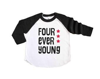 Four Ever Young Raglan Tee - Fourth Birthday Shirt - 4th Birthday Shirt -4 Four Year Old Shirt - Boy 4th Birthday - Girl 4th Birthday