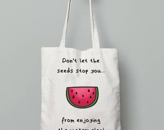 Watermelon tote bag, summer tote bag quote, everyday carry bag, beach bag tote, printed bag, cotton tote bags, inspirational womens gift
