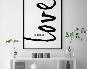 All You Need is Love, Love Quote Print, Love Poster, Love Printable, Printable Quotes, Large Wall Prints, Couples Art Print, All You Need is