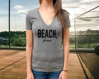 Beach Please  Women T-shirt, Triblend Deep V-Neck Tee, Extremely soft