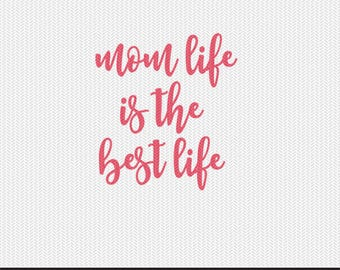 mom life is the best life svg dxf file instant download silhouette cameo cricut clip art commercial use