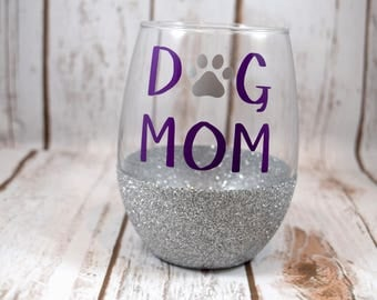 Dog Mom, Dog Mom Gift, Dog Mom Wine Glass, Glitter Wine Glass, Stemless Wine Glass, Funny Wine Glass, Funny Wine Gift,  Dog Wine Glass