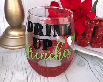 Drink up Grinches wine glass/ Glitter Dipped Wine glass/ Christmas Wineglass