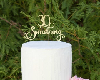 30 something cake topper, 30th birthday cake topper, dirty thirty, 30th birthday party, Happy 30th Birthday Decor, 30th party , any number