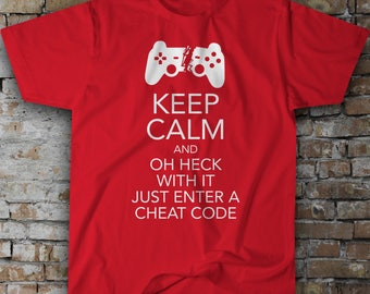 Keep Calm and Enter a Cheat Code T-Shirt - Show Your Video Game Frustration With This Video Game T-Shirt