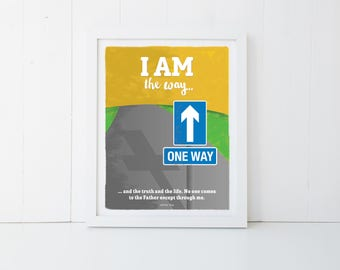"""Religious Poster, Wall Print, Instant 11x14"""" Digital Download – I AM the way – John 14:6"""