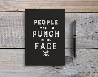 Writing Journal, Hardcover Notebook, Sketchbook, Diary, black and white, Blank or Lined pages - People I Want To Punch In The Face