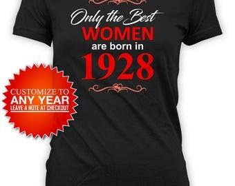 90th Birthday Gifts For Her Birthday Present Custom Birthday Shirt Bday T Shirt The Best Women Are Born In 1928 Birthday TShirt Tee - BG468