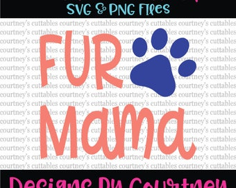 Fur Mama SVG | Dog Lover SVG | Dog Mom | Cat Mom | Animal SVG | Cricut and Silhouette Cut File