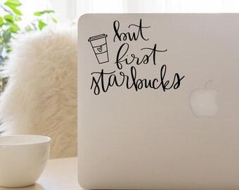 But First Starbucks Vinyl Decal - Laptop Vinyl Decals