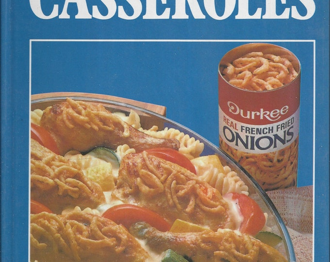 Publications International Quick & Easy Casseroles (Durkee French Fried Onions) Cookbook 1990