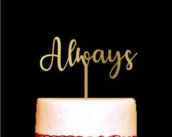 Wedding Cake Topper, Always Wedding Cake Topper, Anniversary, Wedding Cake Decorations, Silver Cake Topper, Gold Acrylic Cake Topper