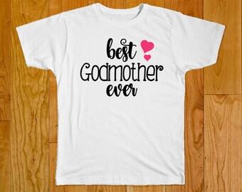 Godmother Shirt - Godmother Gift - Best Godmother Ever Shirt - Goddaughter Gift - Godmother - Goddaughter - Gift for Godmother