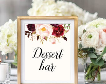 Dessert Bar Sign, Dessert Table Sign, Dessert Sign Printable, Printable Wedding Sign, Floral Wedding Sign, Burgundy, Ivory, #B510