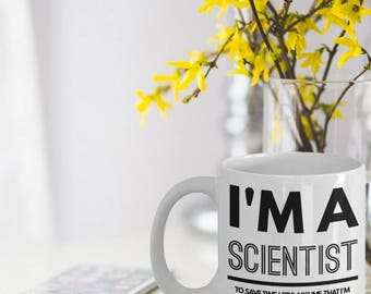 Scientist Mug - Funny Scientist Coffee Mug - Scientist Gifts - Science Mugs - I'm A Scientist To Save Time Let's Assume That I'm Never Wrong