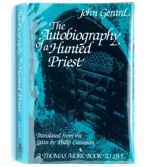 The Autobiography of a Hunted Priest 1988 by John Gerard - Hardcover HC w/ Dust Jacket DJ - Thomas More Press - Catholic Religion