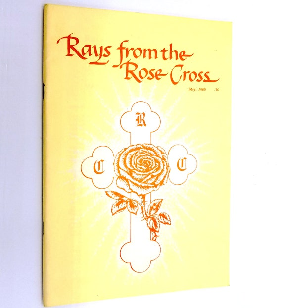 Rays from the Rose Cross Magazine Vol. 72, No. 5, May, 1980 Rosicrucian Fellowship Spirituality New Age