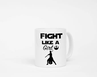 Fight Like A Girl Star Wars Rey Mug, Rey Star Wars, Star Wars Mug, Girl Power Mug, Feminist Mug, Star Wars
