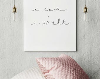 I can and I will Print / Home Decor / Wall Art / Hand Lettered / Printable / Dorm Decor / You Print / Minimalist Digital Art