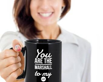 HIMYM coffee mug - You are the Marshall to my Lily - how I met your mother - Black mug