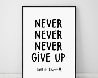 Never Give Up, Winston Churchill, Churchill Quotes, Inspirational Print, Modern Wall Art, Black and White Typography, Motivational Poster