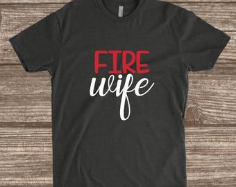 Fire Wife Unisex T-shirt - Firefighter Wife Shirts - Fireman Wife Shirts - Fire Wife - Tees - Tops