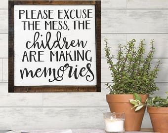 please excuse the mess, the children are making memories | framed wood sign