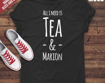 All I need is tea & marion t-shirt tee // hipster clothing / hipster shirt / funny t-shirts / sarcasm t-shirt / tea t-shirt