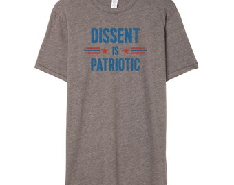 Dissent is Patriotic Shirt | Resist Shirt | Anti Trump Shirt | Resistance Shirt | Activist Shirt | Protest Shirt | Feminist Political Shirt